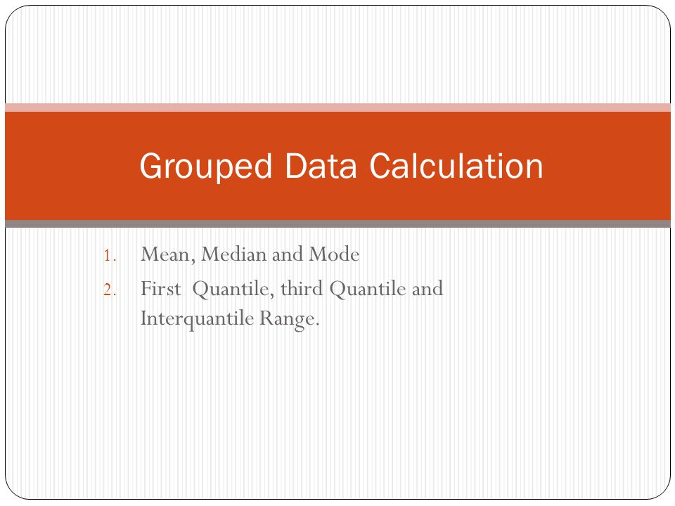 Grouped Data Calculation Ppt Video Online Download