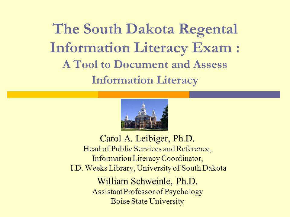 The South Dakota Regental Information Literacy Exam: A Tool for Small and Medium-Sized Universities to Document and Assess Information Literacy