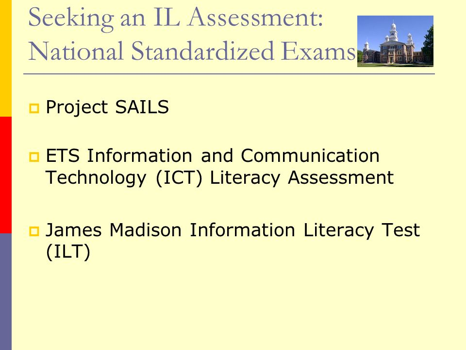Seeking an IL Assessment: National Standardized Exams