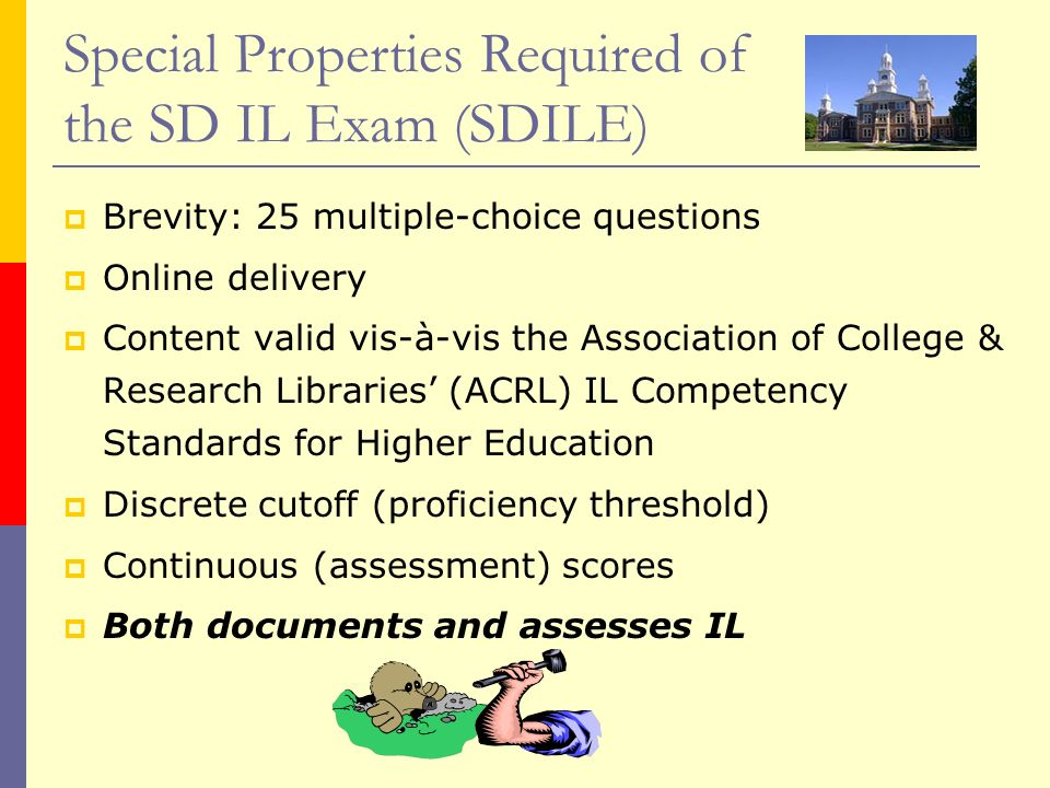 Special Properties Required of the SD IL Exam (SDILE)