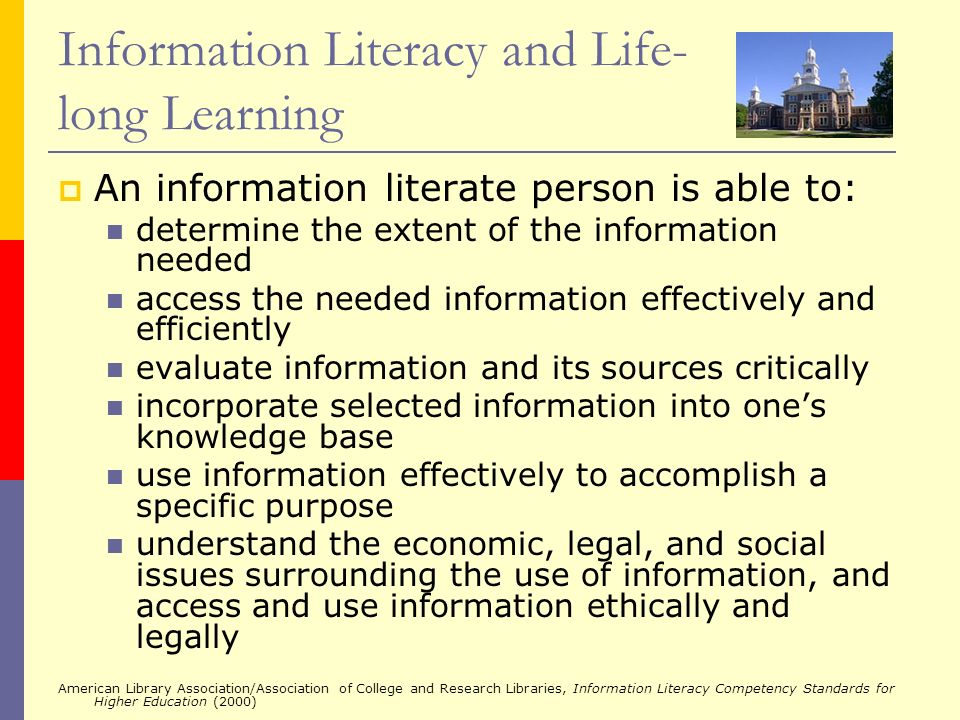 Information Literacy and Life- long Learning