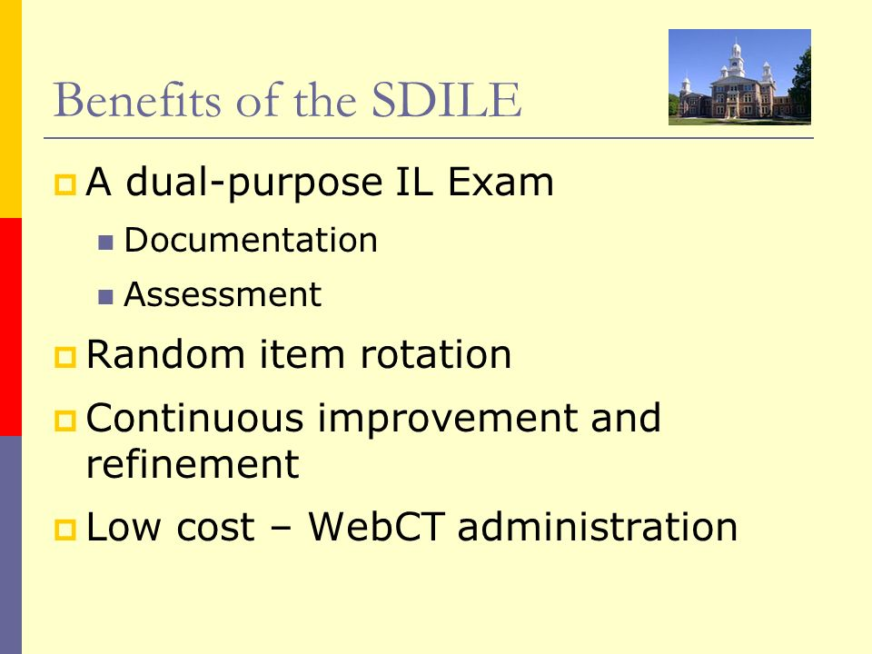 Benefits of the SDILE A dual-purpose IL Exam Random item rotation