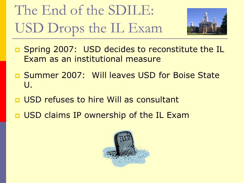 The End of the SDILE: USD Drops the IL Exam