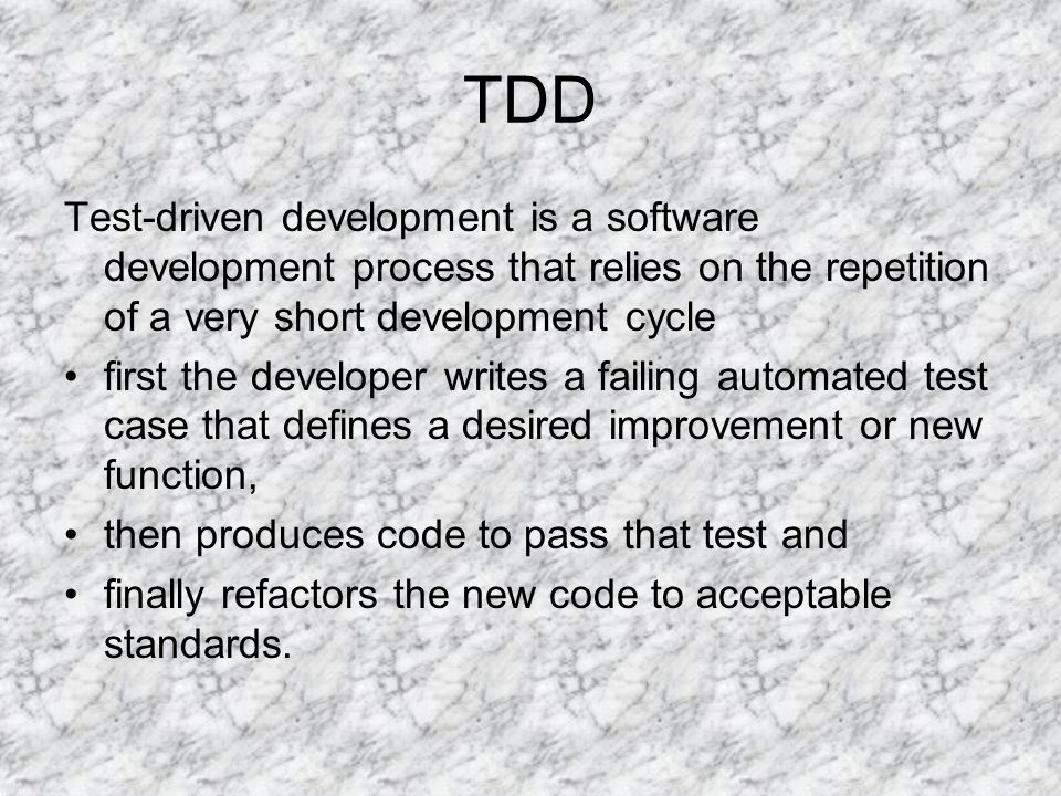 TDD Test-driven development is a software development process that relies on the repetition of a very short development cycle.