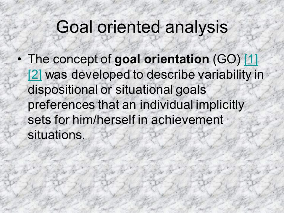 Goal oriented analysis