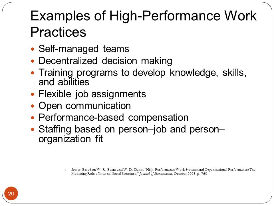 high performance work practices Wellbeing and workplace performance  including the safety of work practices  the research also showed that when the demands of a job are particularly high this.