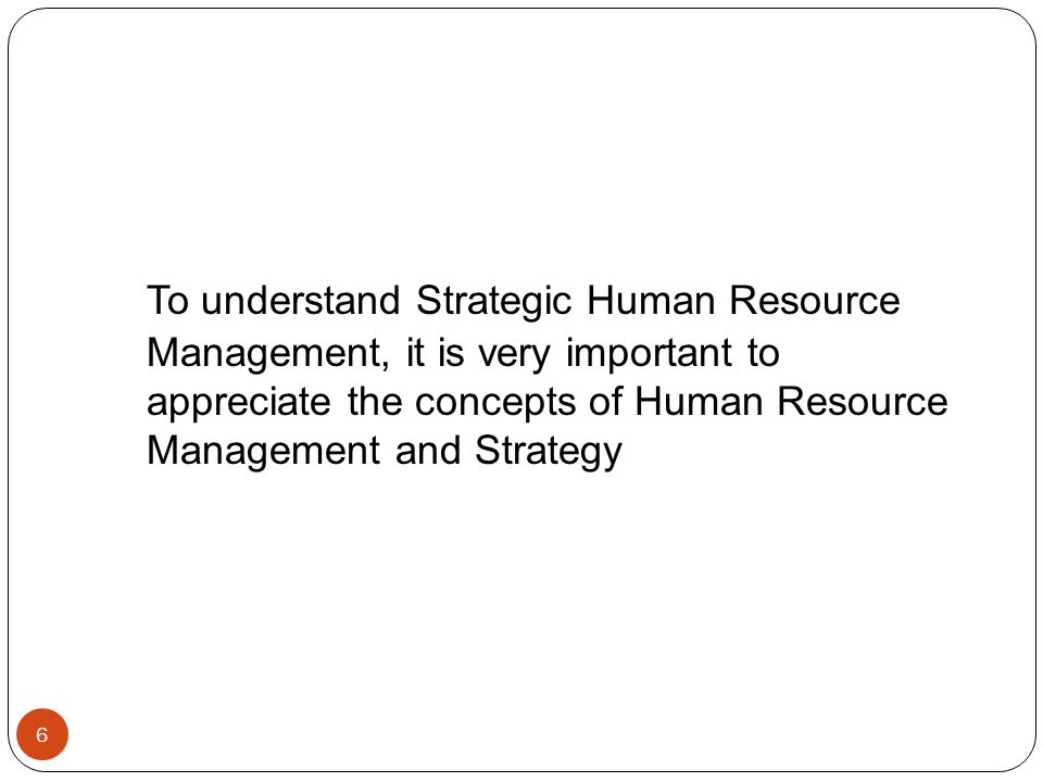 strategic hrm and its importance in Here comes the importance of human resource planning hr planning is a part of the larger gamut of human resources need to implement strategic planning in a.