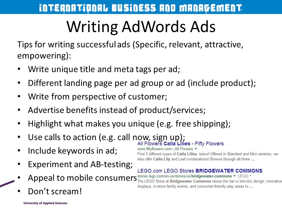 Writing AdWords Ads Tips for writing successful ads (Specific, relevant, attractive, empowering): Write unique title and meta tags per ad;