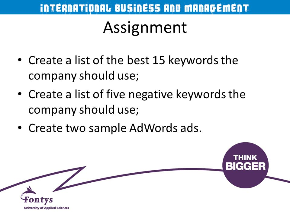 Assignment Create a list of the best 15 keywords the company should use; Create a list of five negative keywords the company should use;