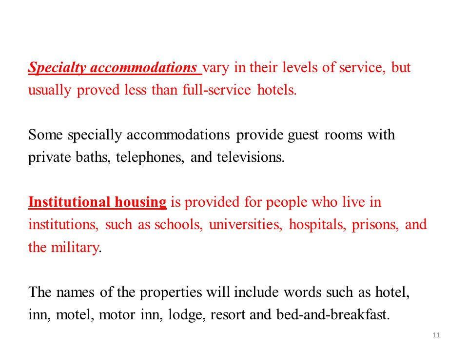 Specialty Accommodations Vary In Their Levels Of Service But Usually Proved Less Than Full