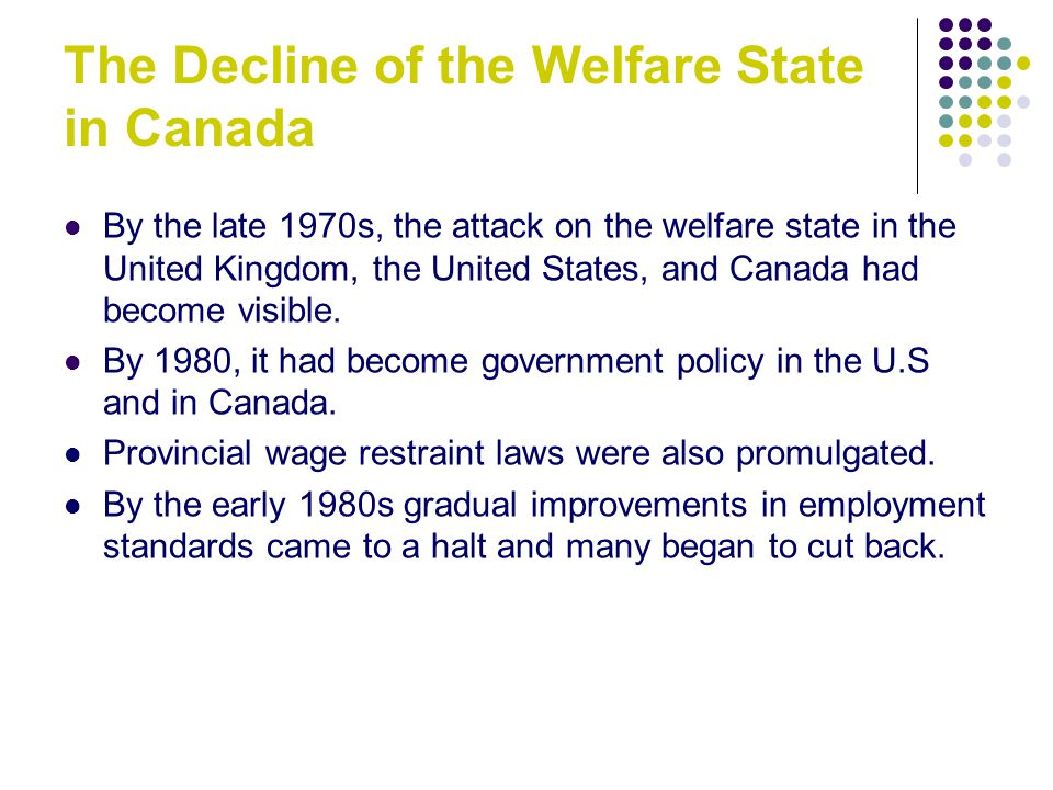 the effects of canadian welfare policies Martha n ozawa, welfare policies and illegitimate birth rates among adolescents:  the significant anti-work effects of welfare benefits were shown in all social groups, including married.