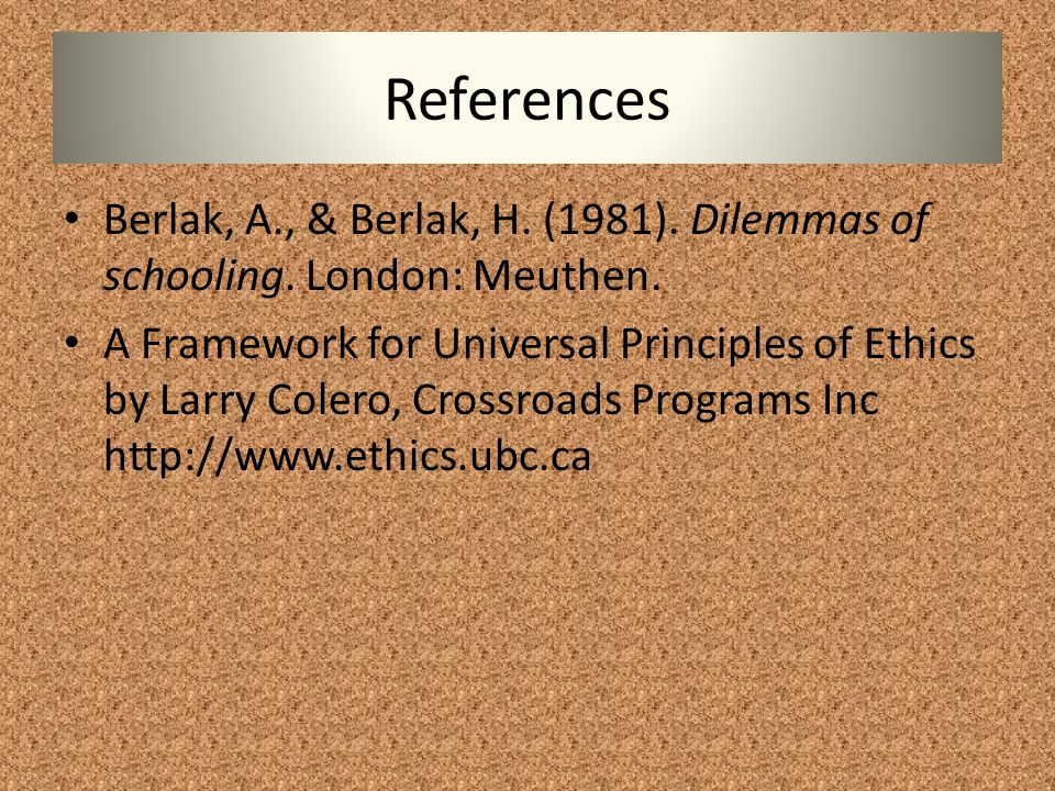 References Berlak, A., & Berlak, H. (1981). Dilemmas of schooling. London: Meuthen.