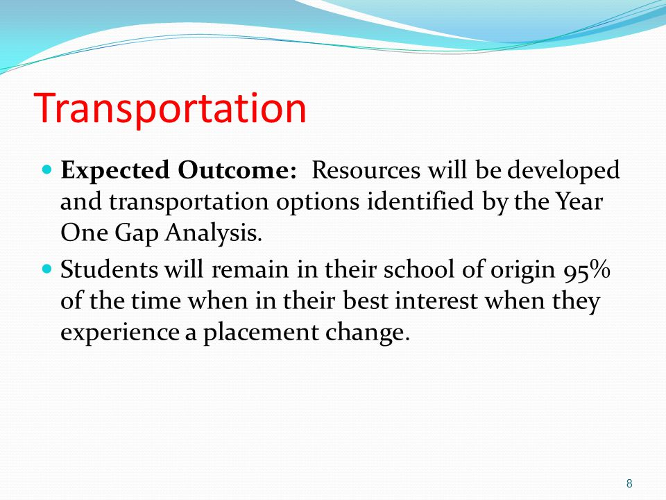 Transportation Expected Outcome: Resources will be developed and transportation options identified by the Year One Gap Analysis.