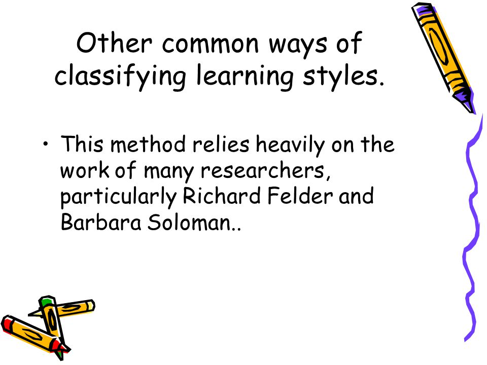 Other common ways of classifying learning styles.