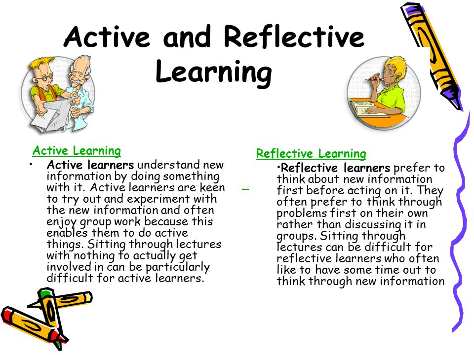 Active and Reflective Learning