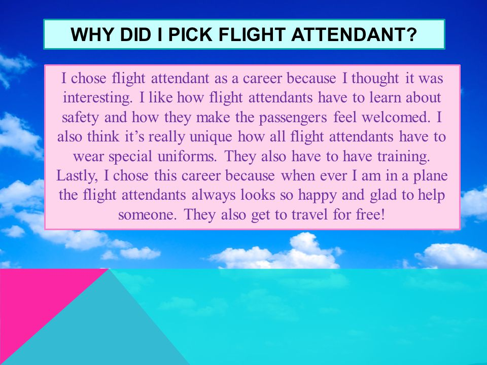 why do i want to be a flight attendant essay I've prepared the answer to the question why do you want to be a flight attendant, but i'm not.