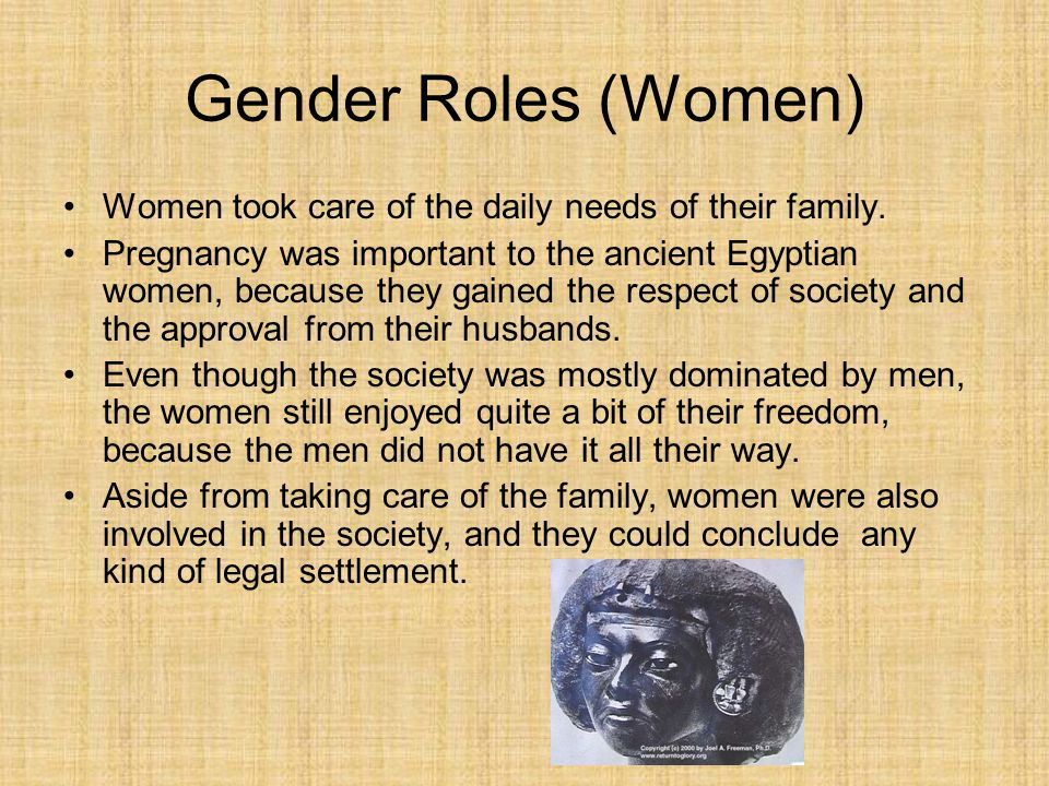 the role of women in ancient egyptian society The role of women in ancient egypt kingdom, ancient egypt was a society dominated by men much of the history of egypt is expressed through the perspective of egyptian males  this leaves the perspective of the other half of the egyptian population, females, unexplo.