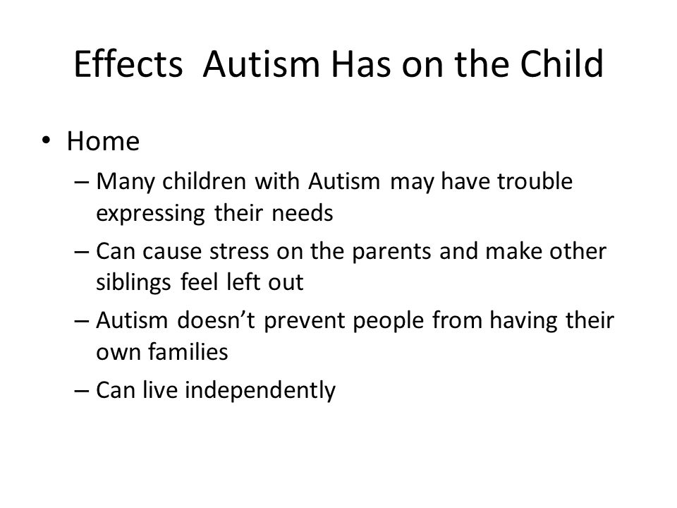 the impact of autism in childhood essay What are the symptoms of autism autism spectrum disorders some children with autism have an identifiable genetic condition that affects brain development.