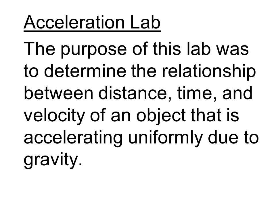 measuring the acceleration due to gravity in the lab 2 essay The aim of this investigation is to measure the earth's gravitational field strength,  which is also the acceleration due to gravity  from the results my acceleration  due to gravity is about 98054 ms-2  related gcse forces and motion essays.