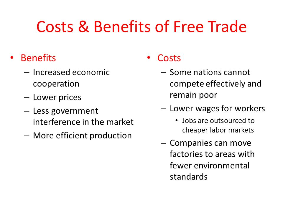 the benefits of a free trade system Political system, vast natural  the benefits of international trade are mainly  established in free trade encourage industries to reallocate production from.