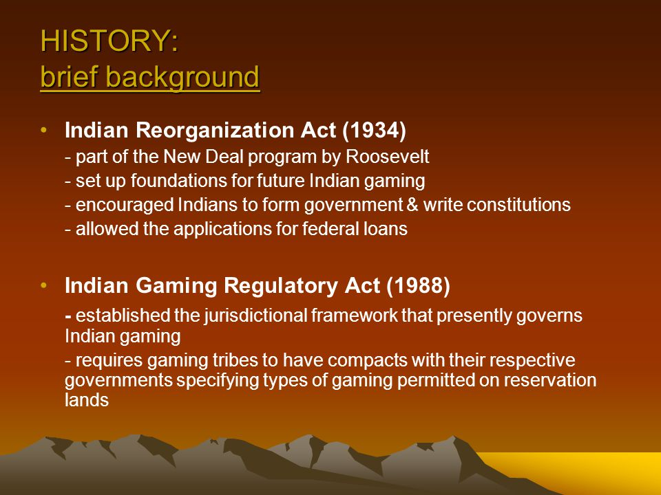 the indian gaming regulatory act essay Congress responded to the controversy in 1988 by passing the indian gaming regulatory act (igra) igra contains provisions classifying gaming activities into different categories and provides a framework for state and tribal regulation.