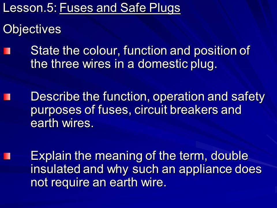 lesson 5 fuses and safe plugs ppt video online download rh slideplayer com House Wiring Plug wiring a plug lesson