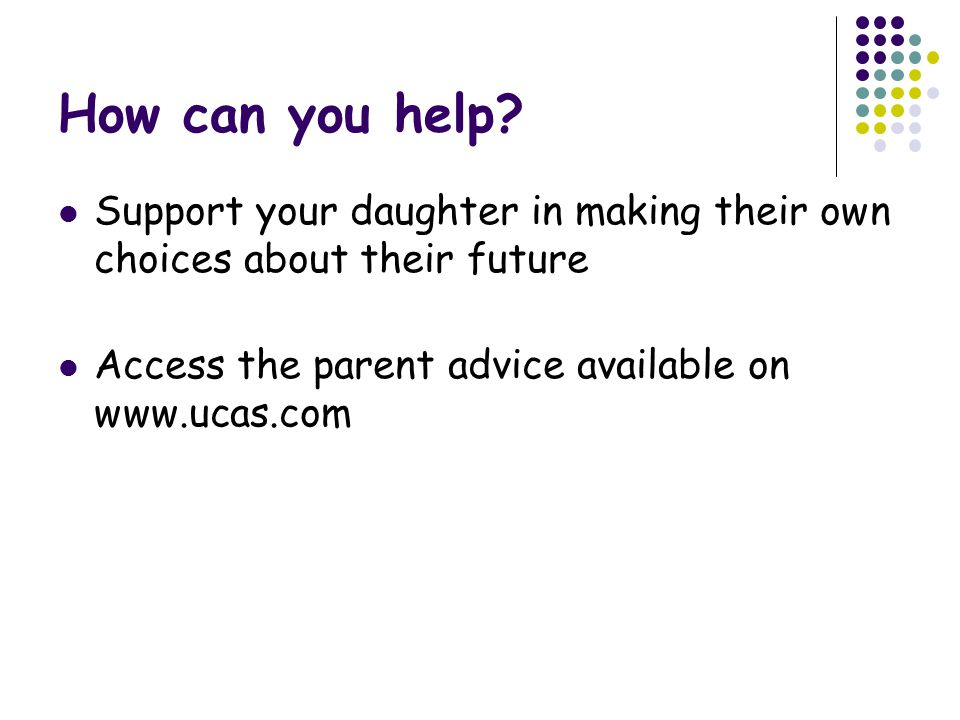 How can you help Support your daughter in making their own choices about their future. Access the parent advice available on