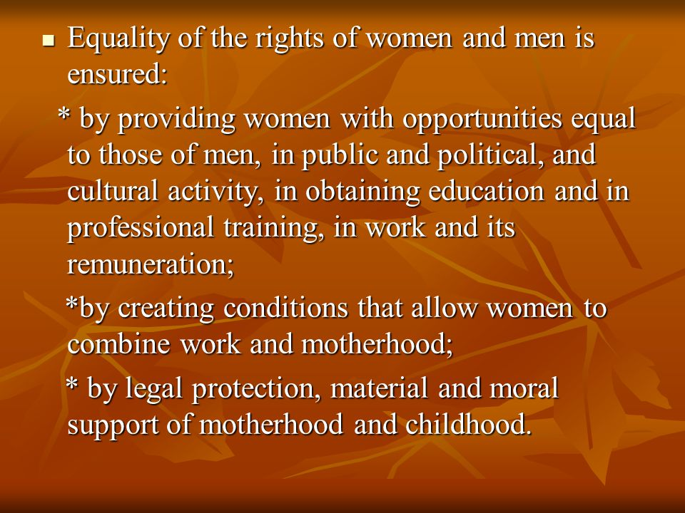Equality of the rights of women and men is ensured: