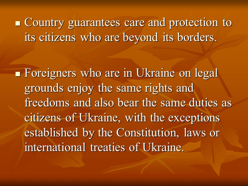 Country guarantees care and protection to its citizens who are beyond its borders.
