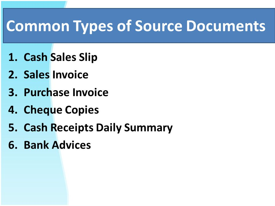 invoice and source documents Even if you do keep your records on computer, you must still keep source  documents such as cheque butts, invoices, bank deposit slips and.