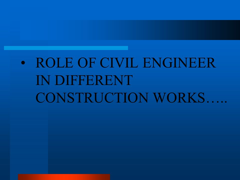 What are the Roles and Responsibilities of a Civil Engineer?