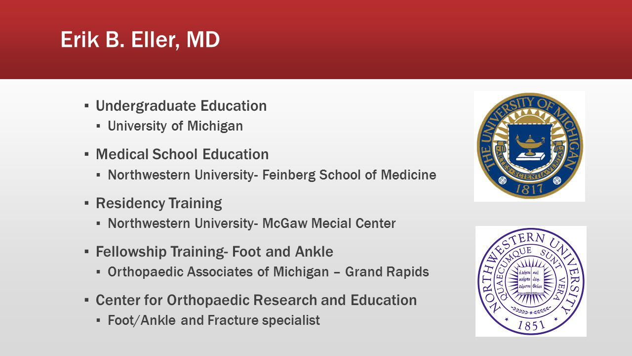 Erik B. Eller, MD Undergraduate Education Medical School Education