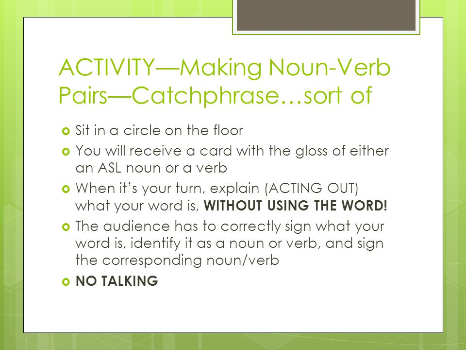 Deriving nouns from verbs in asl ppt video online download for Is floor a noun