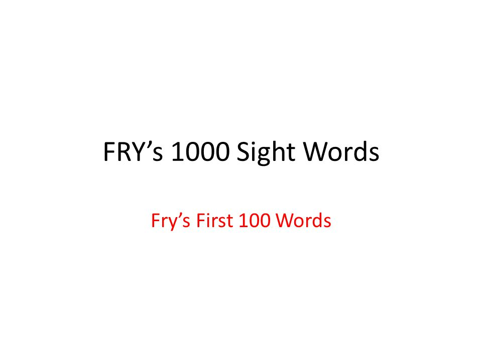 Fry S 1000 Sight Words Fry S First 100 Words Ppt Video Online