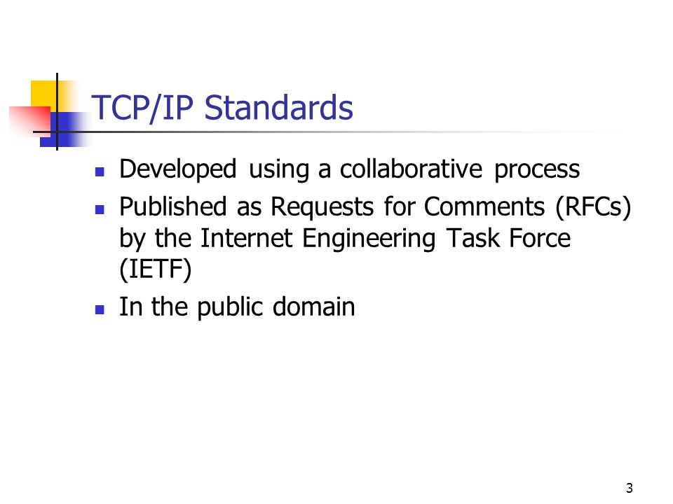 TCP/IP Standards Developed using a collaborative process