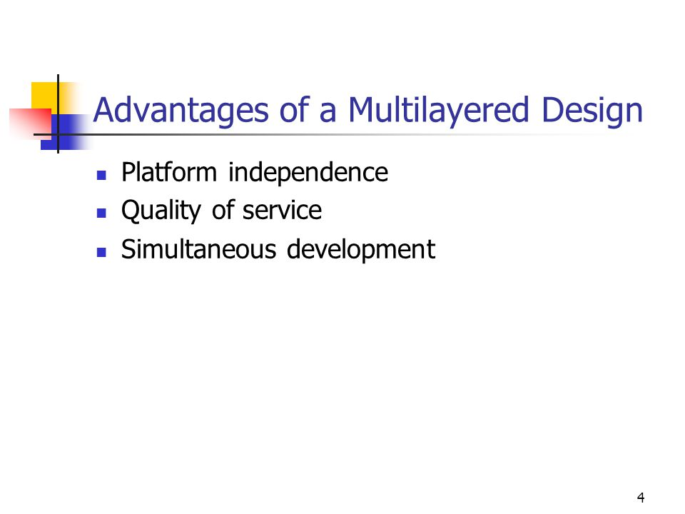 Advantages of a Multilayered Design