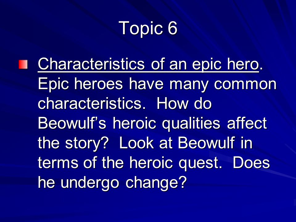 beowulf essay topics eng ppt  7 topic 6 characteristics of an epic hero
