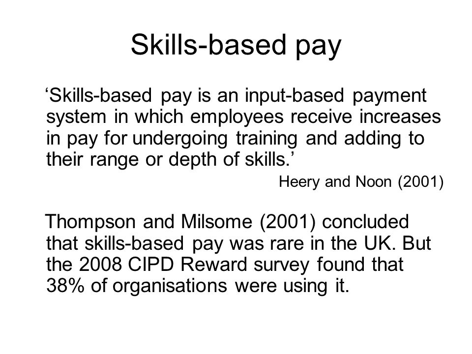 skill based pay Find out the true definition of the hr term: '`skill-based pay' and learn the  meaning of over 300 other important human resources phrases and concepts.