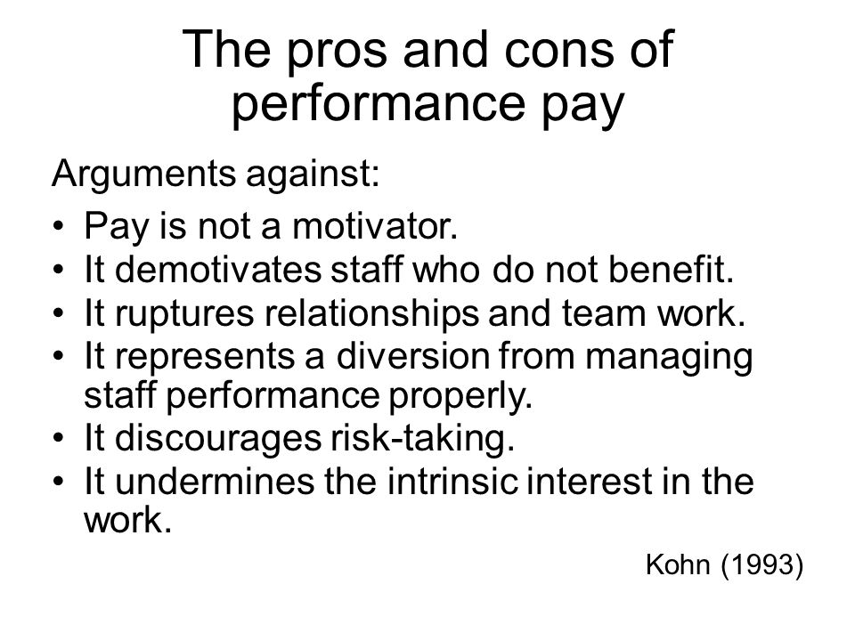 pros and cons of pay for performance essay Reimbursement and pay-for-performance introduction there is a pros and cons of pay for performance haven't found the essay you want.