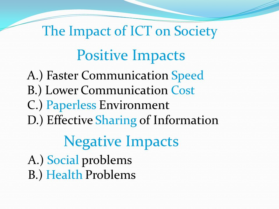 POSITIVE AND NEGATIVE IMPACT OF ICT ON SOCIETY