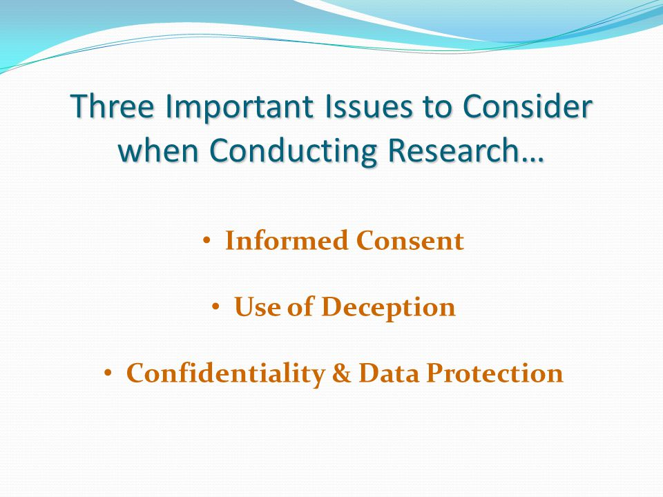 Three Important Issues to Consider when Conducting Research…