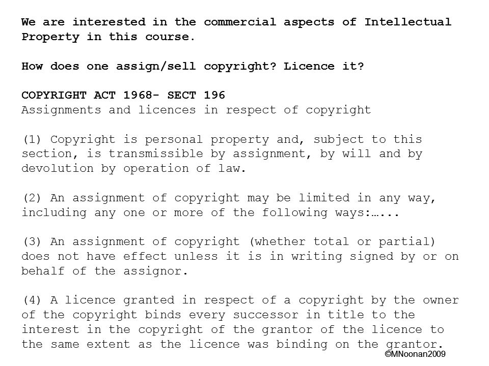 We are interested in the commercial aspects of Intellectual Property in this course.