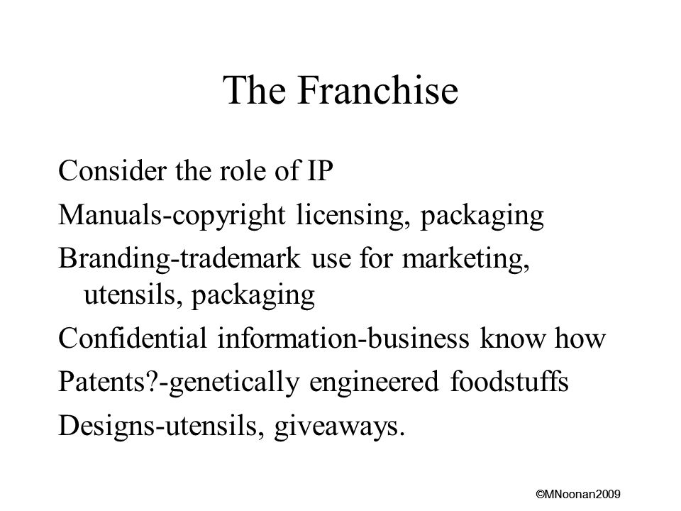 The Franchise Consider the role of IP