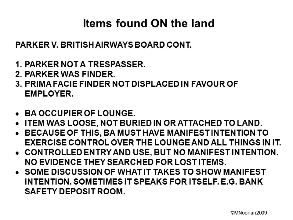 Items found ON the land PARKER V. BRITISH AIRWAYS BOARD CONT.
