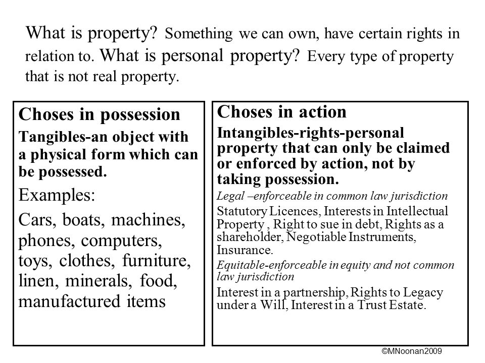What is property Something we can own, have certain rights in relation to. What is personal property Every type of property that is not real property.