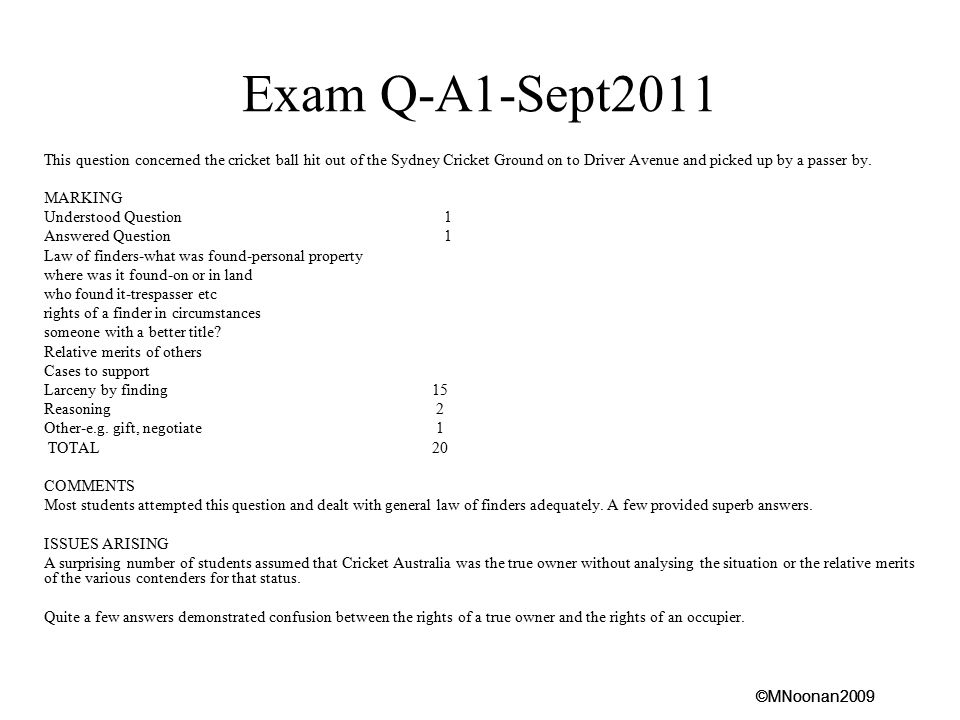 Exam Q-A1-Sept2011 This question concerned the cricket ball hit out of the Sydney Cricket Ground on to Driver Avenue and picked up by a passer by.