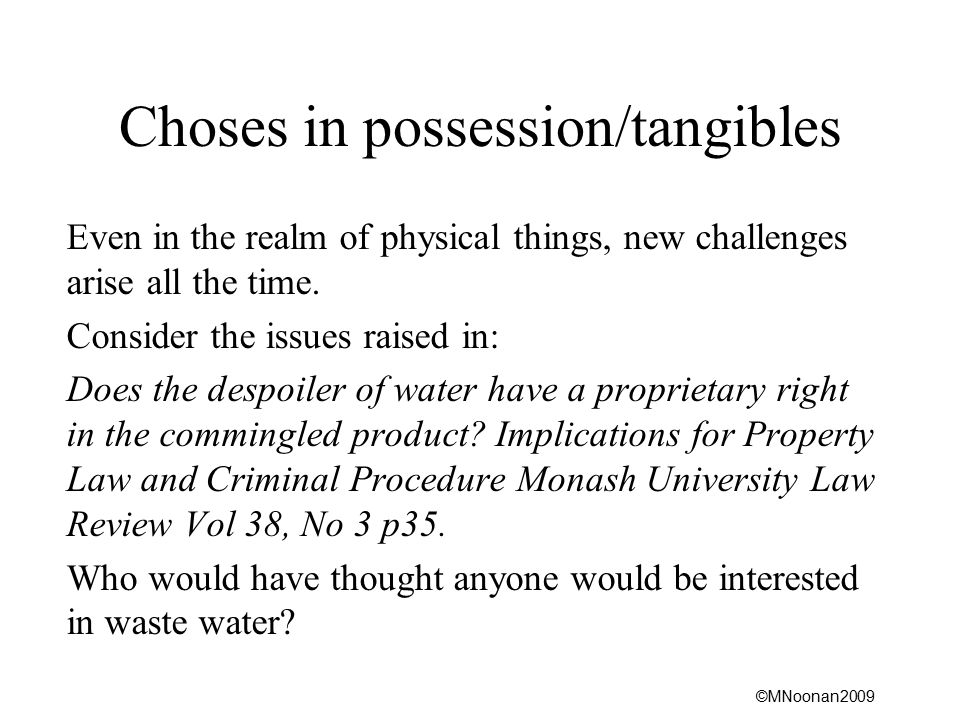 Choses in possession/tangibles