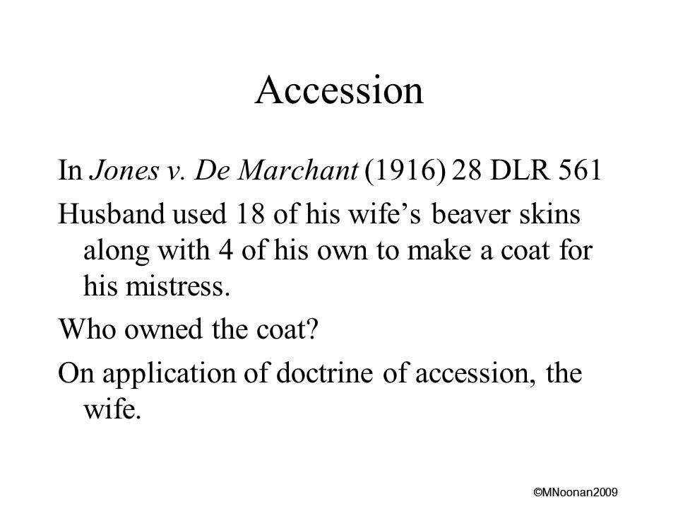 Accession In Jones v. De Marchant (1916) 28 DLR 561