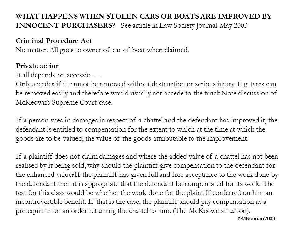 WHAT HAPPENS WHEN STOLEN CARS OR BOATS ARE IMPROVED BY INNOCENT PURCHASERS See article in Law Society Journal May 2003