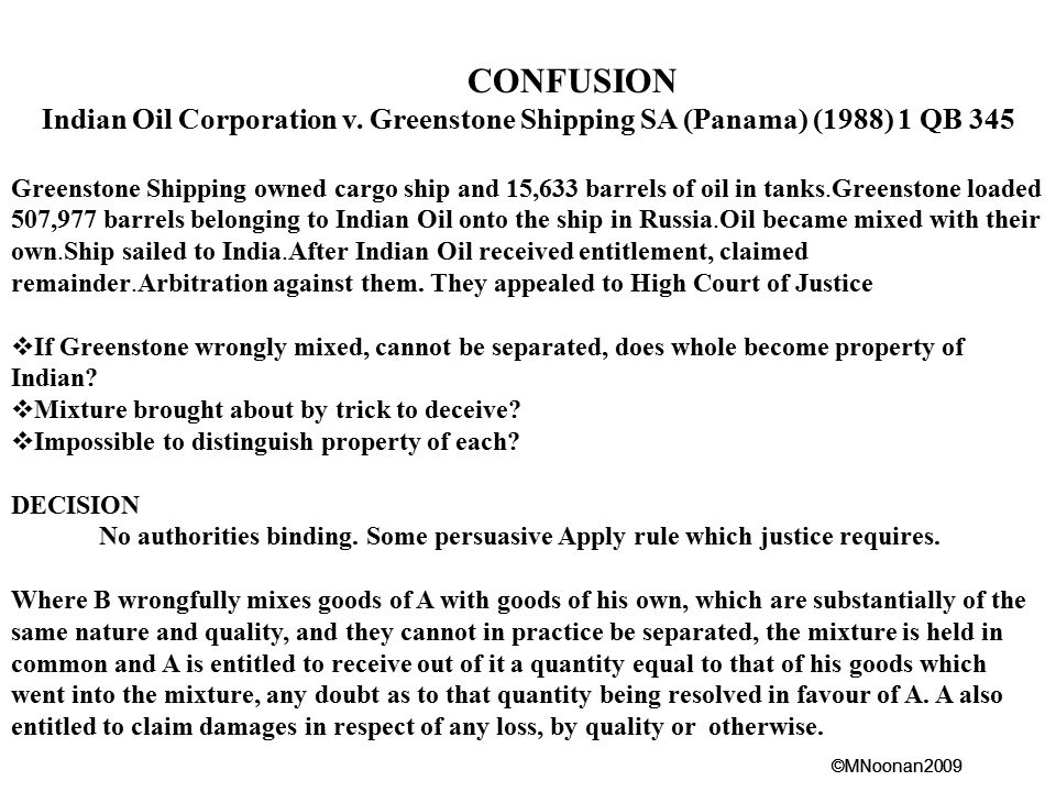 CONFUSION Indian Oil Corporation v. Greenstone Shipping SA (Panama) (1988) 1 QB 345.